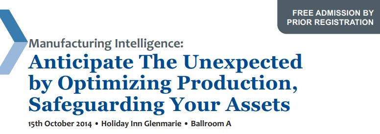 Upcoming on 15th Oct 2014 : Manufacturing Intelligence : Anticipate The Unexpected