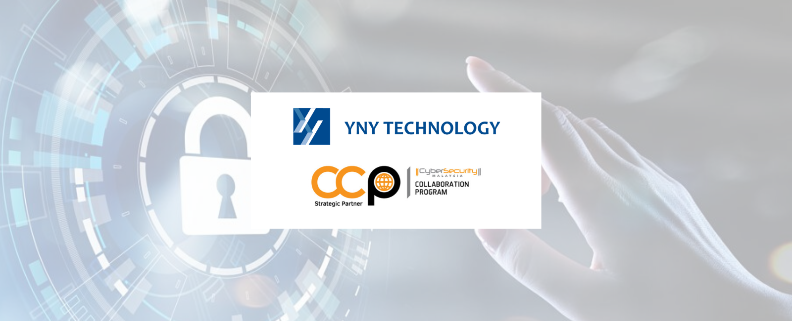 New Partnership Announcement for YNY Technology & CyberSecurity Malaysia